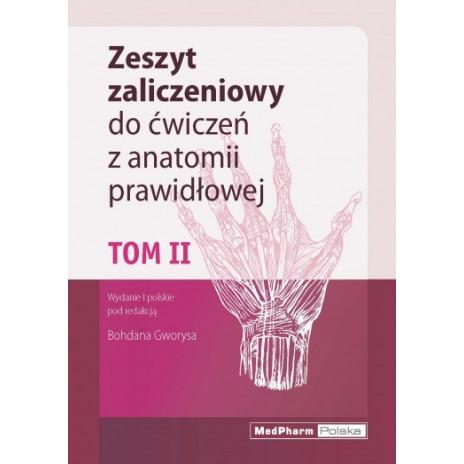 Zeszyt zaliczeniowy do ćwiczeń z anatomii prawidłowej. Tom II