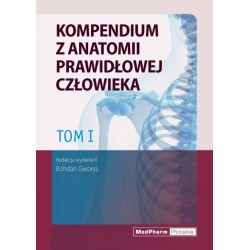 Kompendium z anatomii prawidłowej człowieka. Tom I