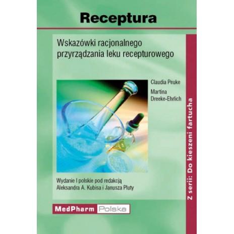 Receptura. Wskazówki racjonalnego przyrządzania leku recepturowego