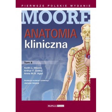 Anatomia kliniczna MOORE'A Tom II