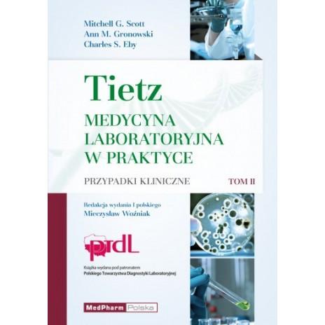 TIETZ. Medycyna Laboratoryjna w praktyce. Tom II