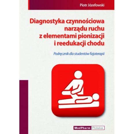 Diagnostyka czynnościowa narządu ruchu z elementami pionizacji i reedukacji chodu