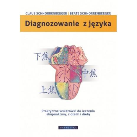 Diagnozowanie z języka Praktyczne wskazówki dotyczące leczenia akupunkturą, ziołami i dietą