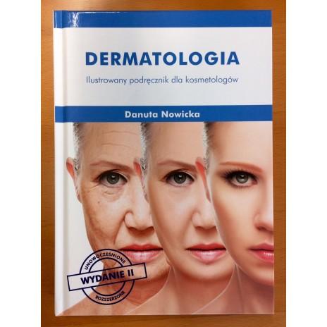 Dermatologia. Ilustrowany podręcznik dla kosmetologów WYDANIE II
