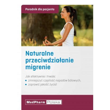 Naturalne przeciwdziałanie migrenie - poradnik dla pacjenta