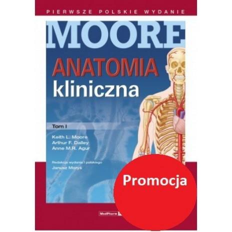 Anatomia kliniczna MOORE'A Tom I