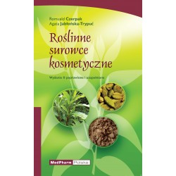 Roślinne surowce kosmetyczne Wydanie II poprawione i uzupełnione